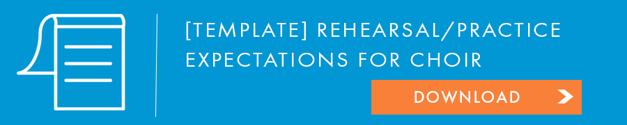 Rehearsal and Practice Expectations for Choir Template CTA